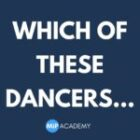 Which of these Dancers…