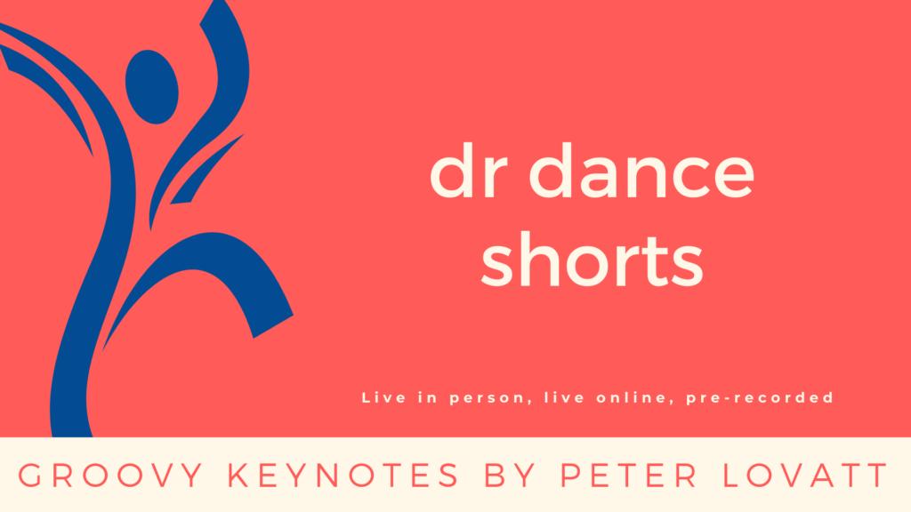 Peter Lovatt Dr Dance Shorts 1920 x 1080
