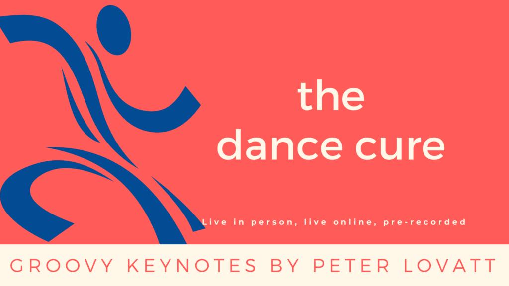 Peter Lovatt The Dance Cure Groovy Keynote