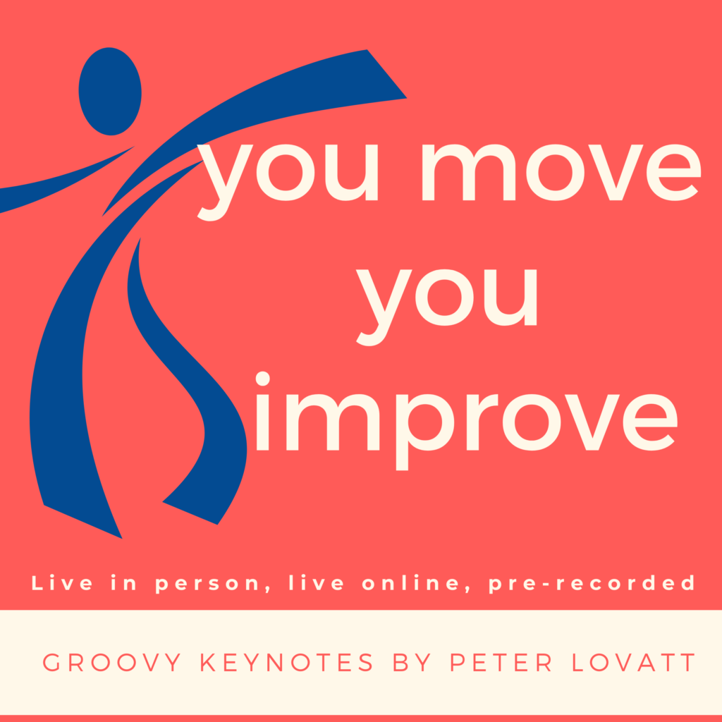 You Move You Improve by Peter Lovatt