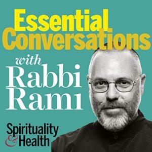Essential Conversations with Rabbi Rami